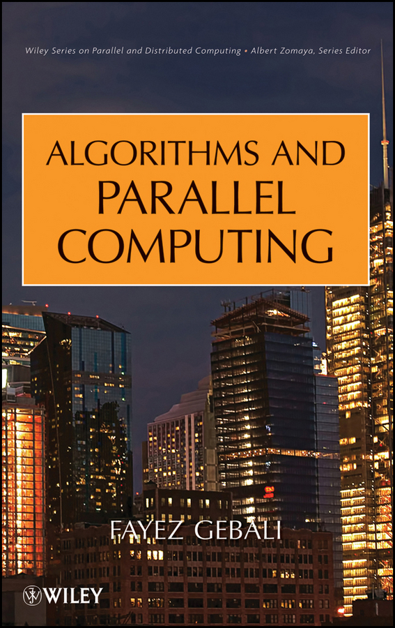 Algorithms and Parallel Computing By: Fayez Gebali