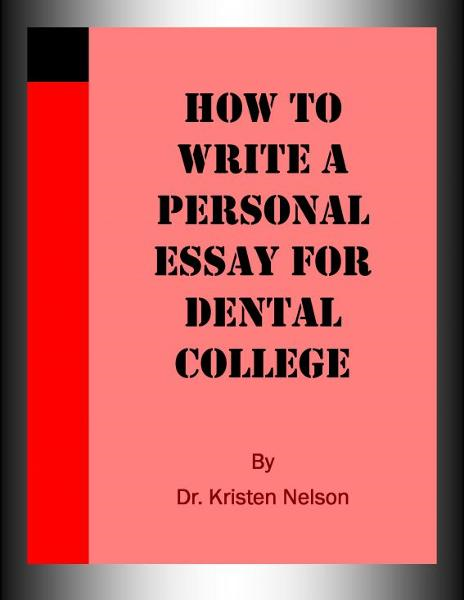 How to Write a Personal Essay for Dental College