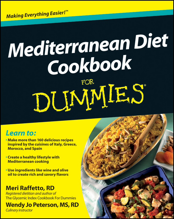 Mediterranean Diet Cookbook For Dummies By: Meri Raffetto,Wendy Jo Peterson