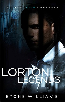 Lorton Legends (DC Bookdiva Presents) By: Eyone Williams