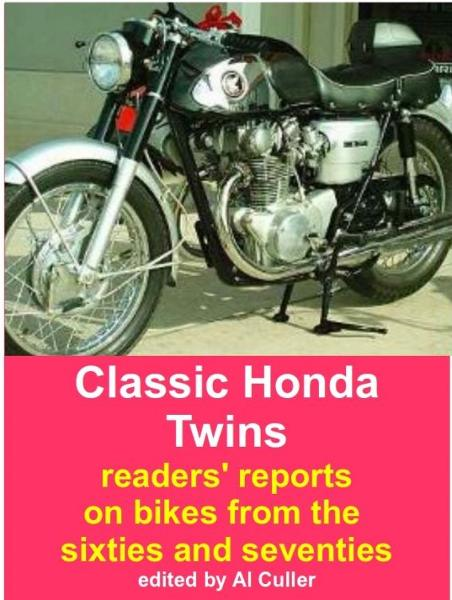 Classic Honda Twins: Riders' reports on sixties and seventies motorcycles By: Al Culler