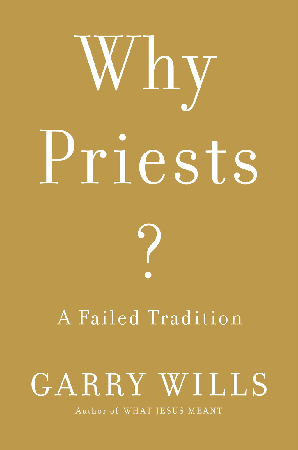 Why Priests? By: Garry Wills