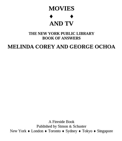 Movies and TV: The New York Public Library Book of Answers By: Diane Corey,George Ochoa,Melinda Corey