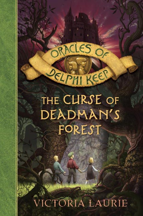 The Curse of Deadman's Forest By: Victoria Laurie