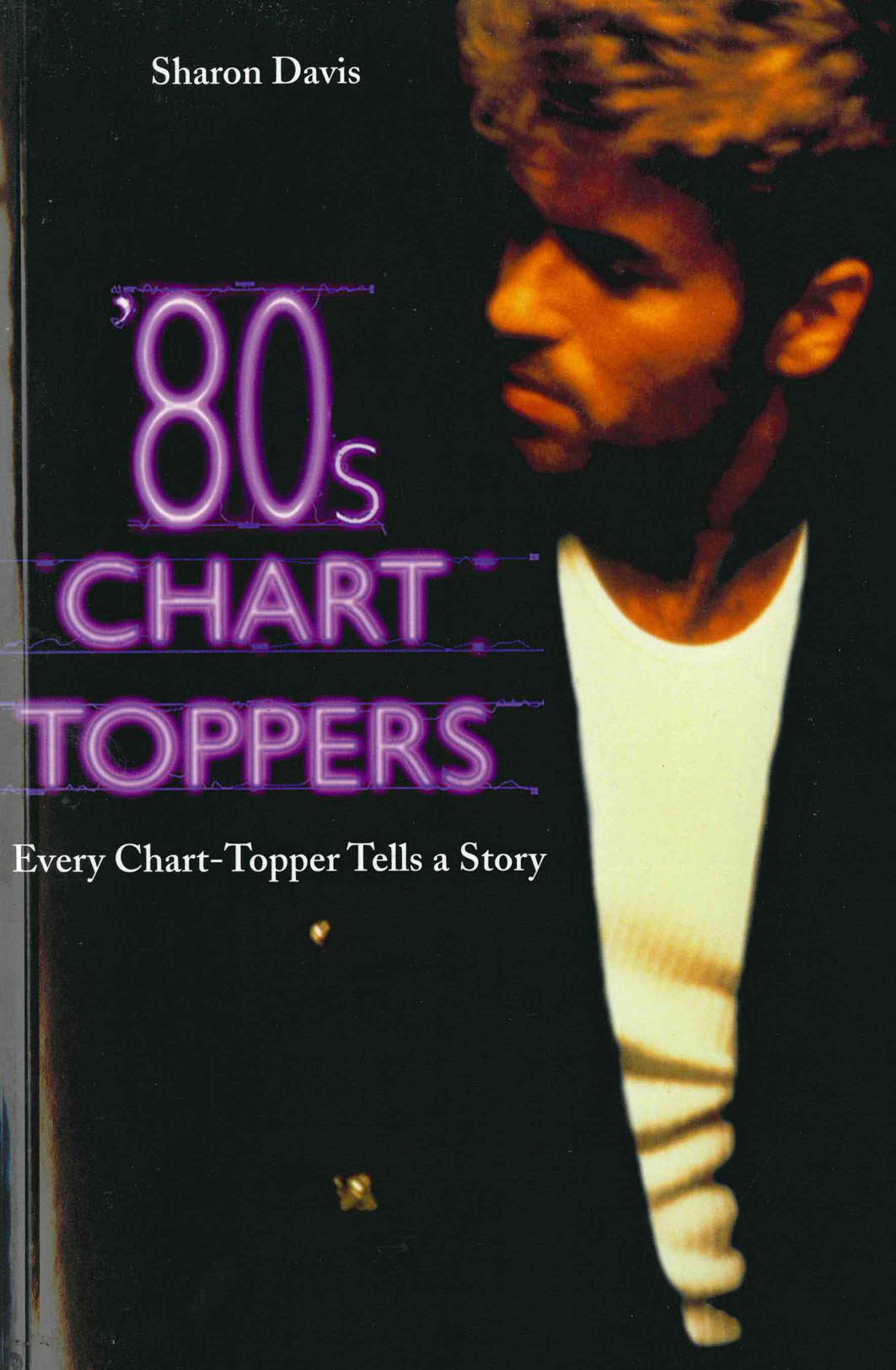 80s Chart-Toppers Every Chart-Topper Tells a Story