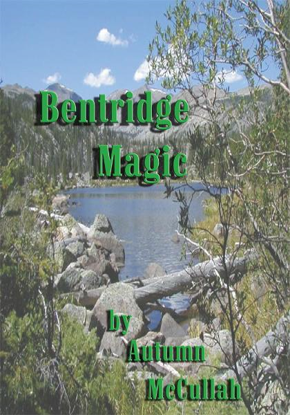 Bentridge Magic By: Autumn McCullah
