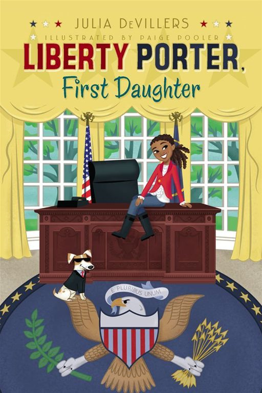 Liberty Porter, First Daughter By: Julia DeVillers,Paige Pooler