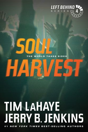 Soul Harvest By: Jerry B. Jenkins,Tim LaHaye