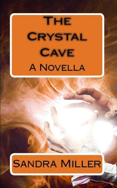 The Crystal Cave By: Sandra Miller