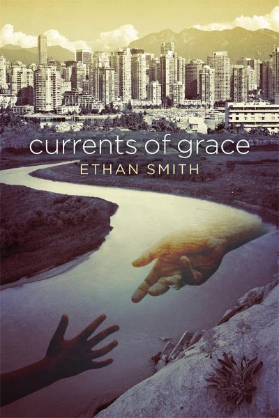 Currents of Grace By: Ethan Smith