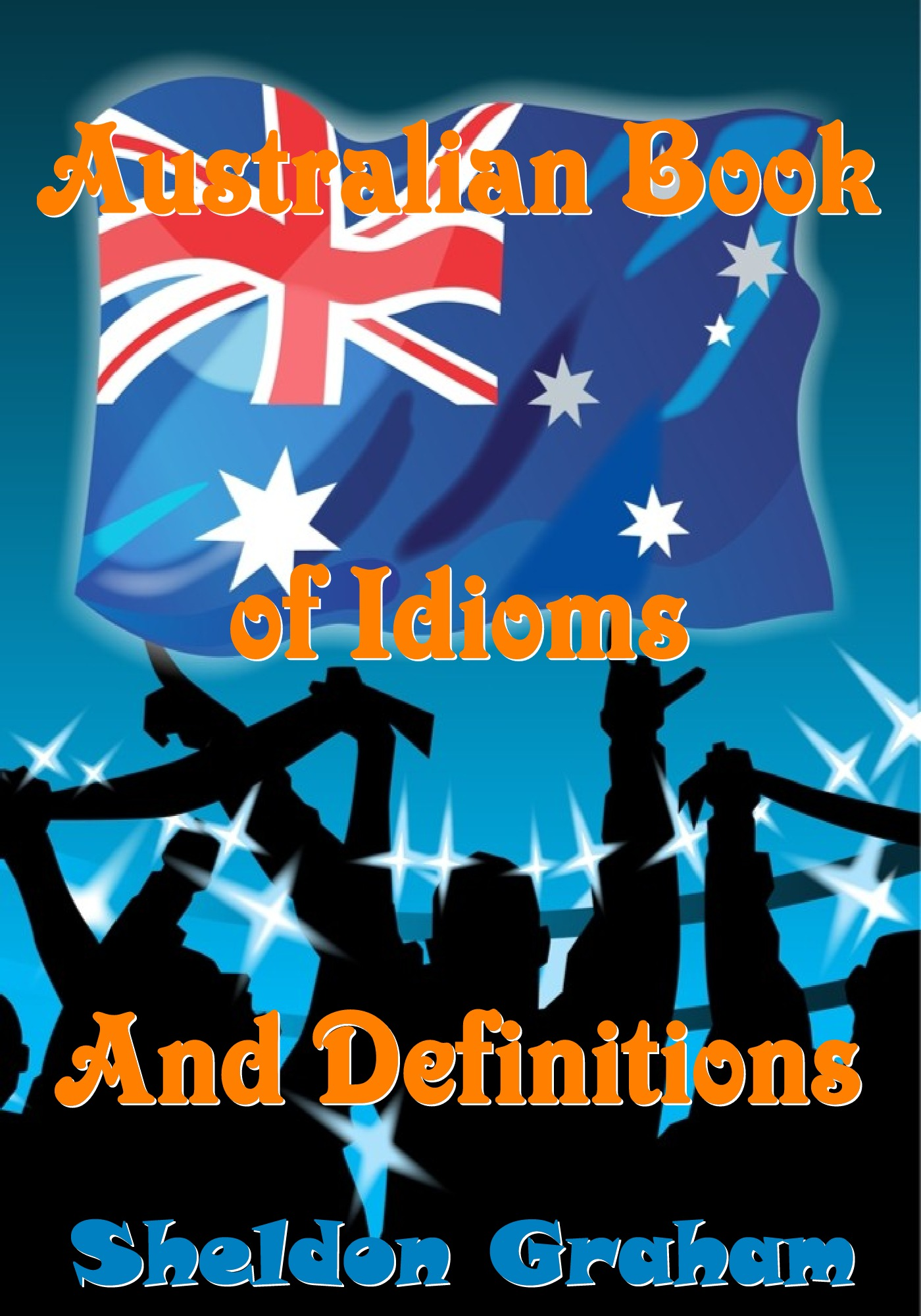 Australian Book of Idioms and Definitions