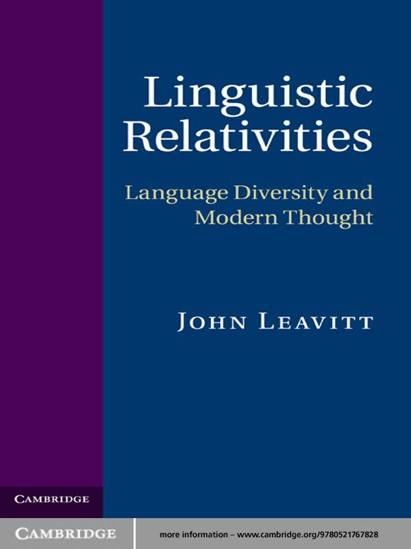Linguistic Relativities Language Diversity and Modern Thought