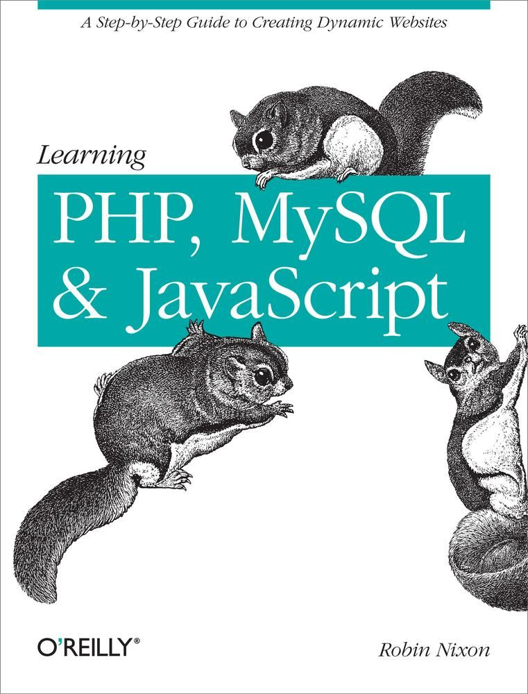 Learning PHP, MySQL, and JavaScript By: Robin Nixon