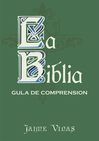 La Biblia - Gula De Comprension By: Jaime Vinas