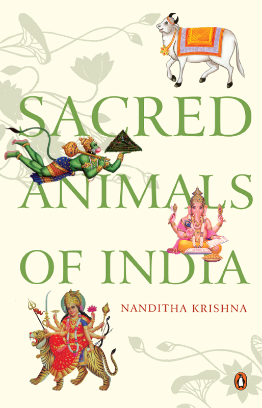 Sacred Animals Of India By: Nanditha Krishna