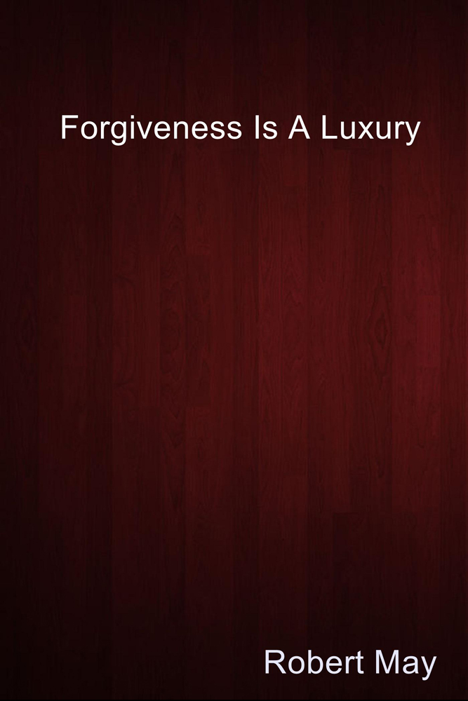 Forgiveness Is A Luxury