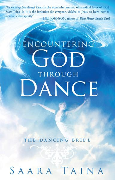Encountering God Through Dance: The Dancing Bride By: Saara Taina