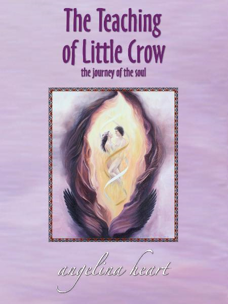 The Teaching of Little Crow By: Angelina Heart