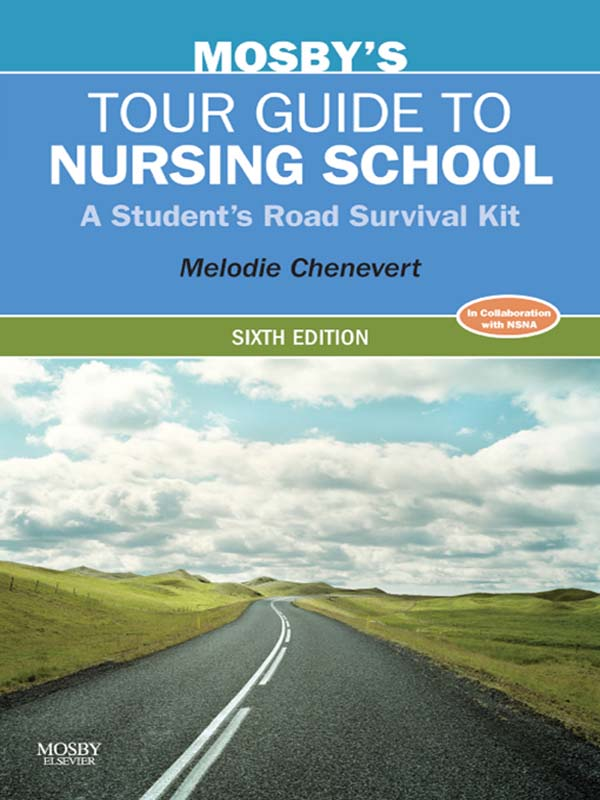 Mosby's Tour Guide to Nursing School By: Melodie Chenevert