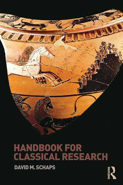 Handbook for Classical Research By: David M. Schaps