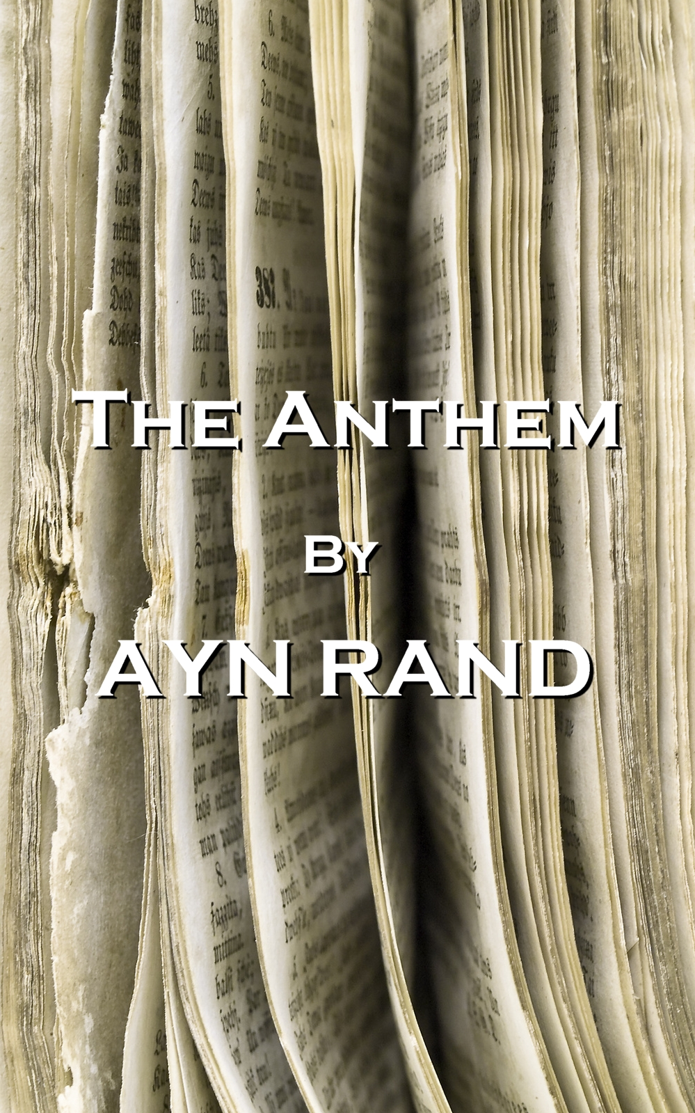 Ayn Rand - The Anthem, By Ayn Rand
