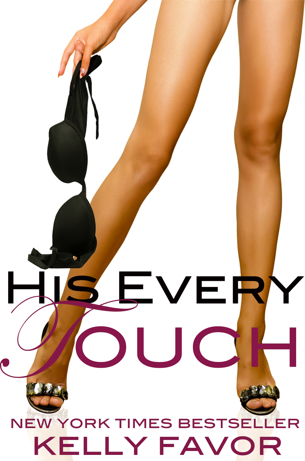 His Every Touch (For His Pleasure, Book 8) By: Kelly Favor