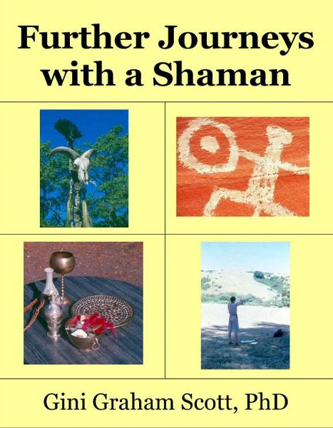 Further Journeys with a Shaman Warrior By: Gini Graham Scott