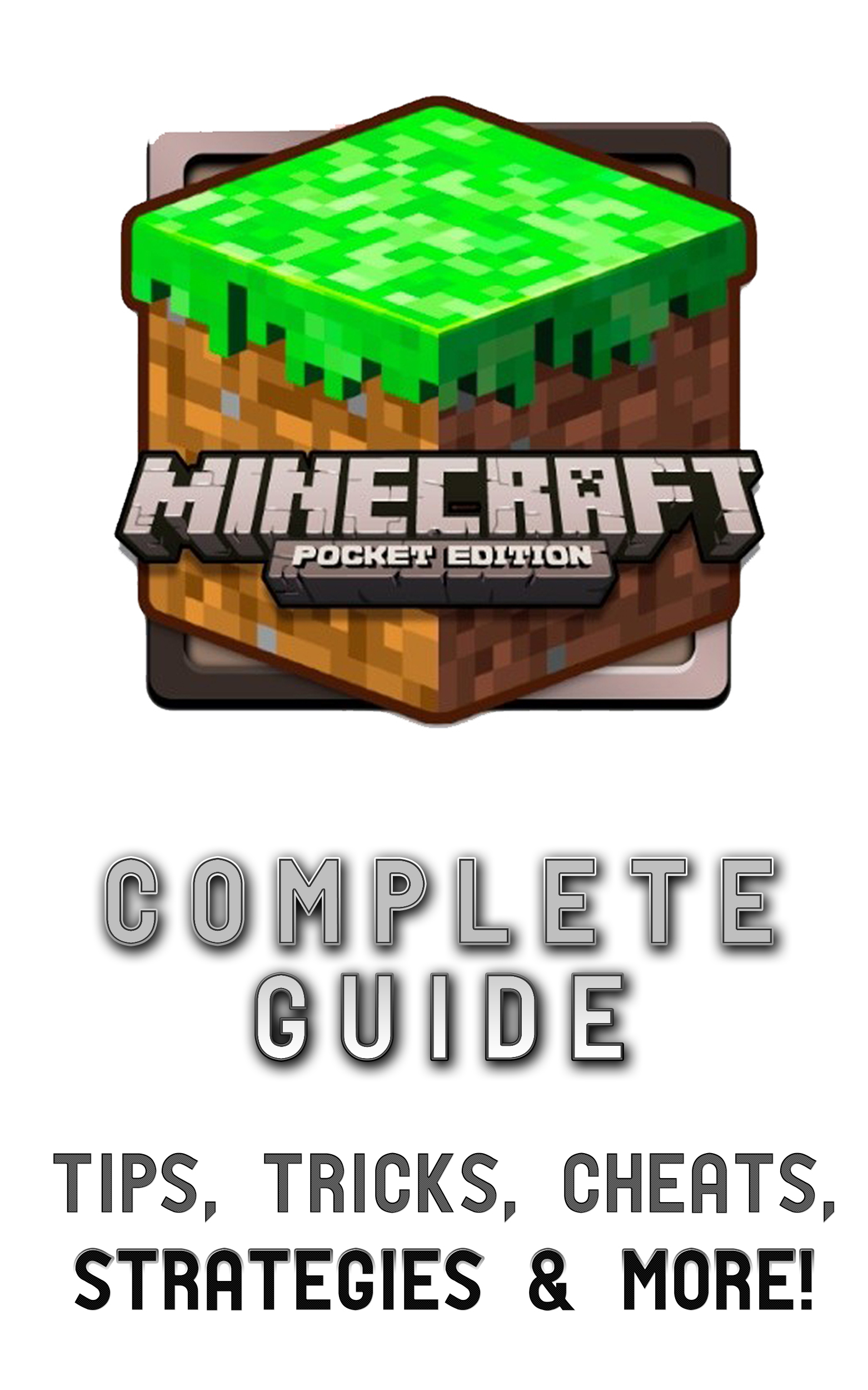 Minecraft - Pocket Edition (New for 2013) Complete Walkthrough Game Guide with Tips, Tricks, Strategies, Cheats & MORE!