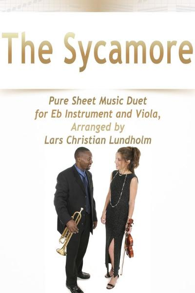 The Sycamore Pure Sheet Music Duet for Eb Instrument and Viola, Arranged by Lars Christian Lundholm