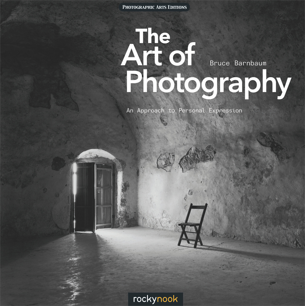 The Art of Photography By: Bruce Barnbaum