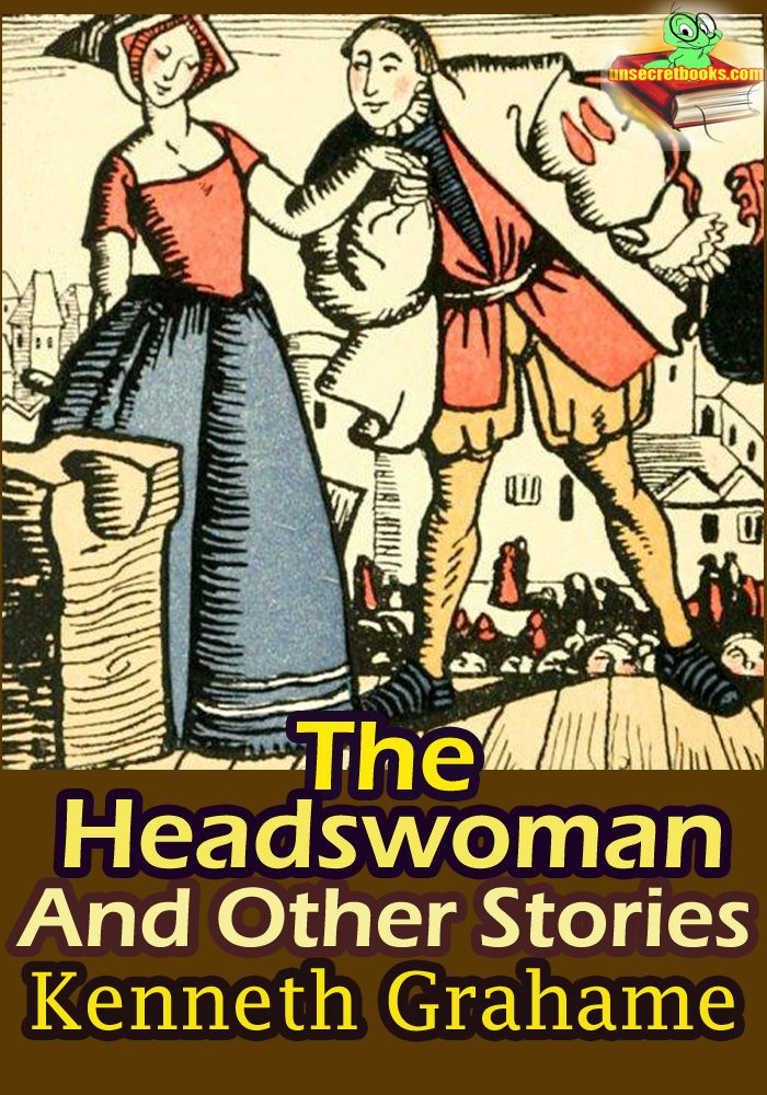 The Headswoman : And Other Stories