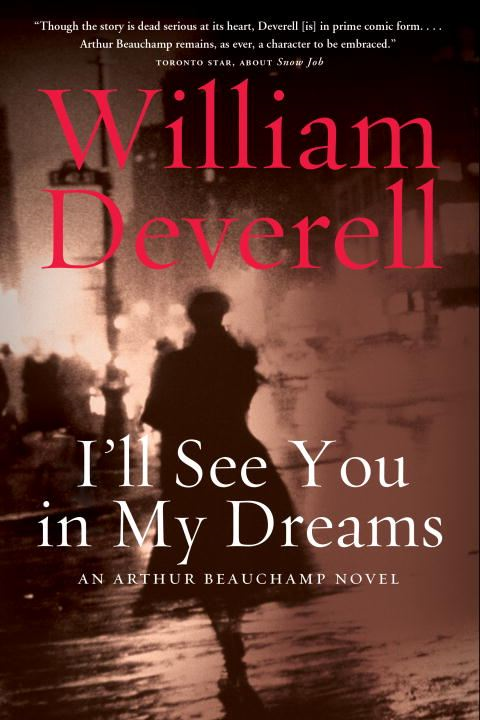 I'll See You in My Dreams By: William Deverell