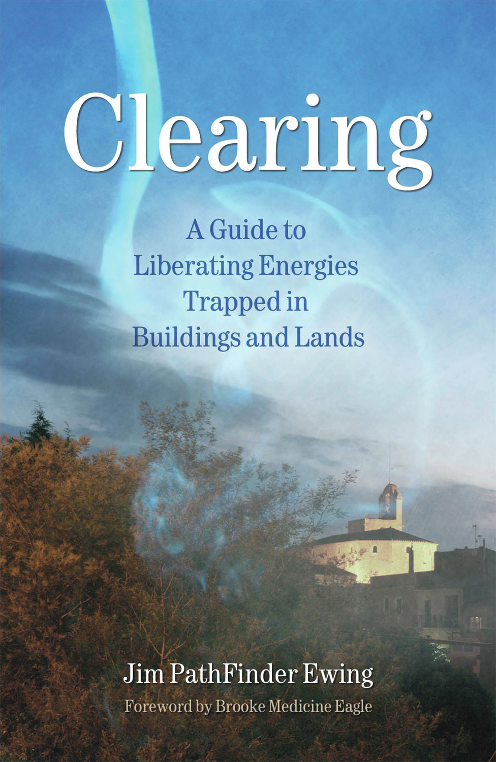 Clearing By: Jim PathFinder Ewing (Nvnehi Awatisgi)