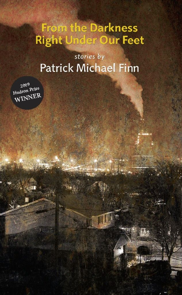 From the Darkness Right Under Our Feet By: Patrick Michael Finn