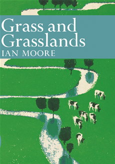 Grass and Grassland (Collins New Naturalist Library, Book 48)