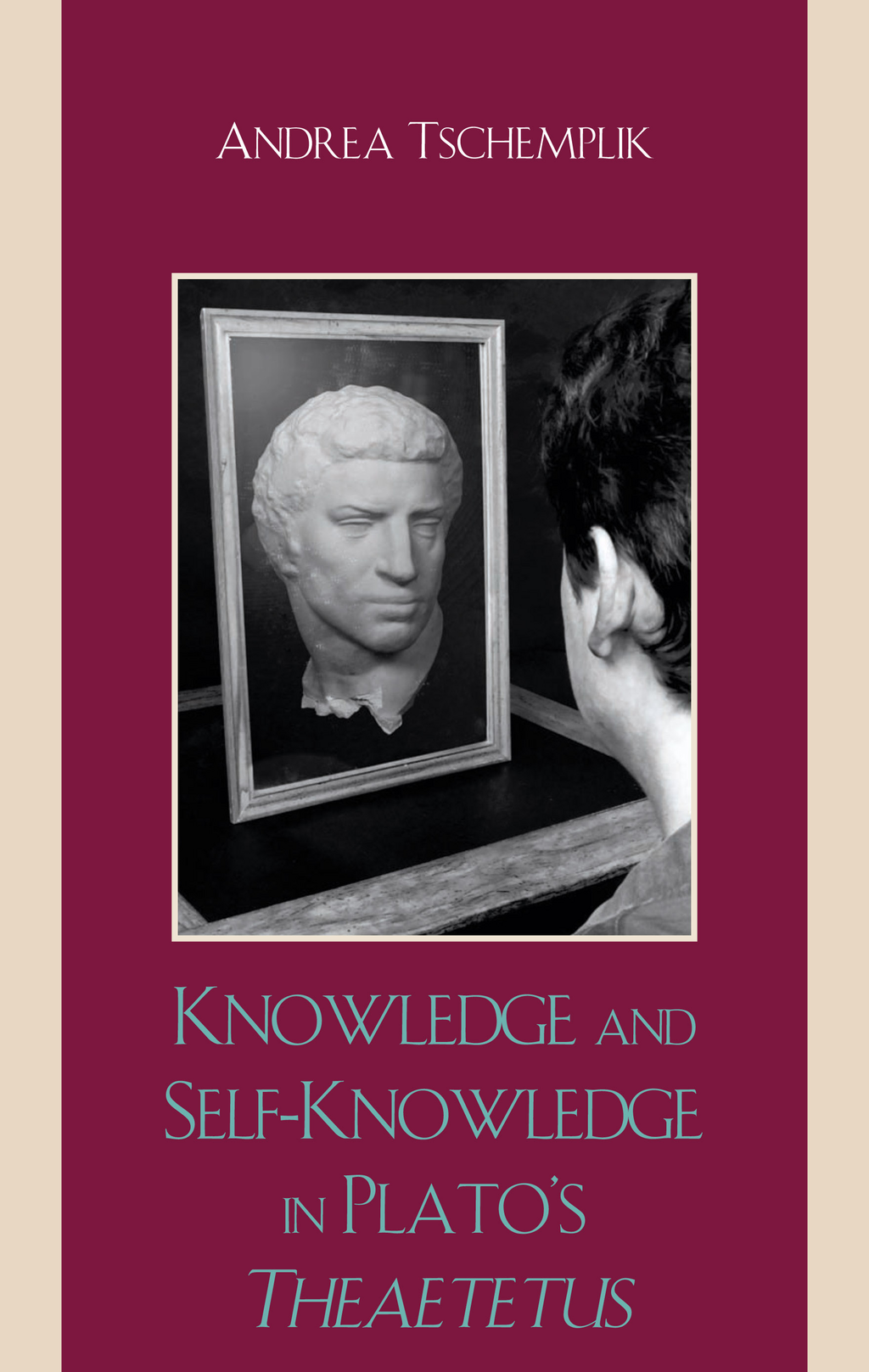 Knowledge and Self-Knowledge in Plato's Theaetetus By: Tschemplik