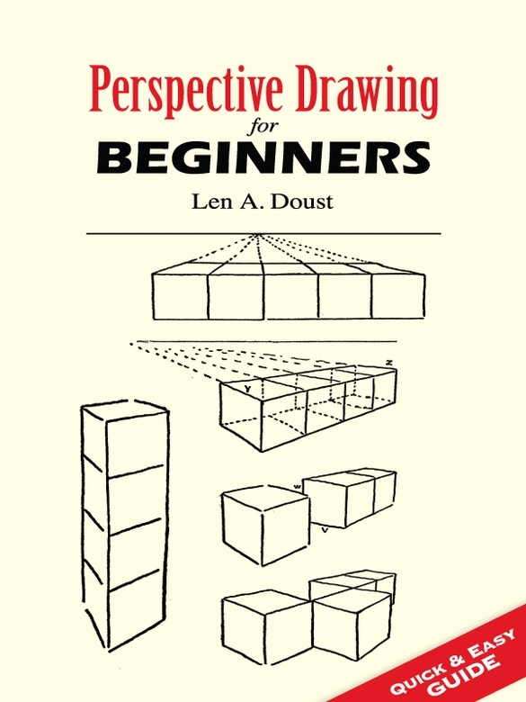 Perspective Drawing for Beginners By: Len Doust