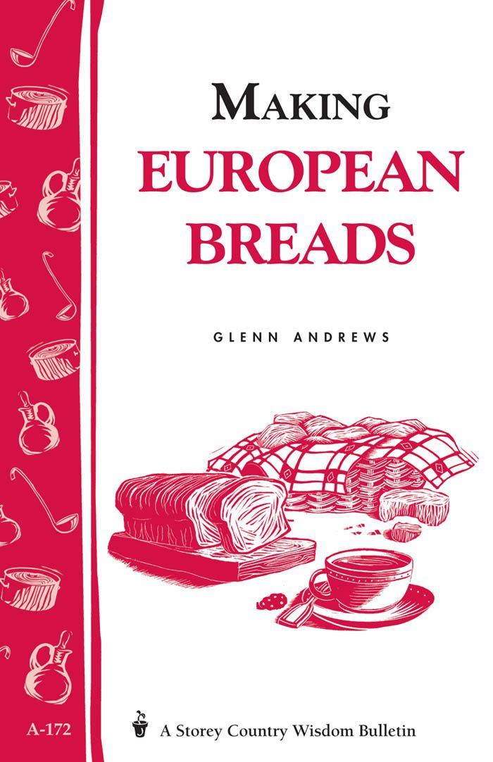 Making European Breads By: Glenn Andrews