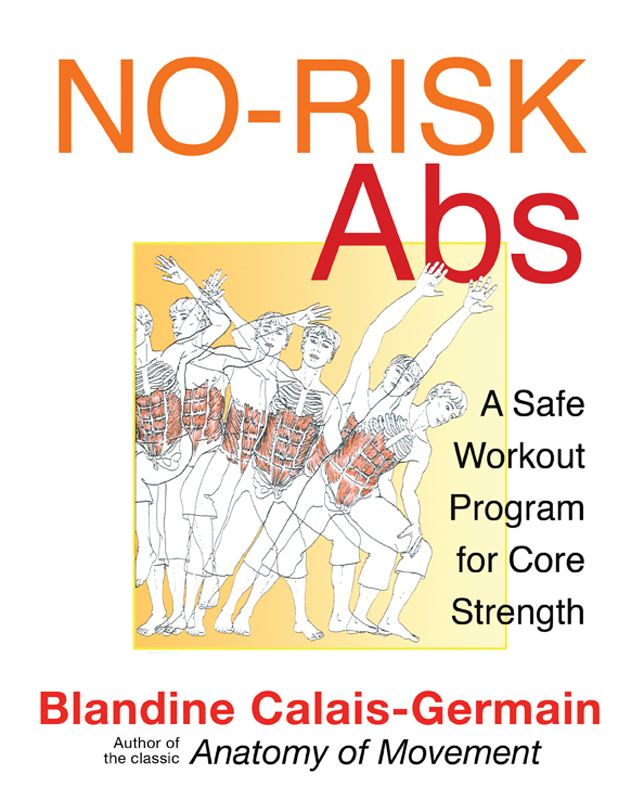 No-Risk Abs: A Safe Workout Program for Core Strength By: Blandine Calais-Germain