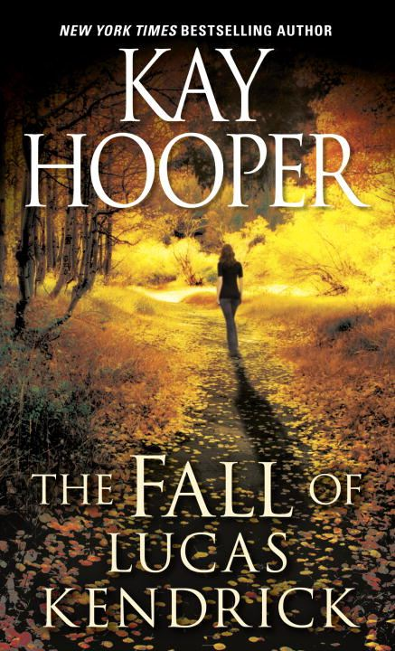 The Fall of Lucas Kendrick By: Kay Hooper