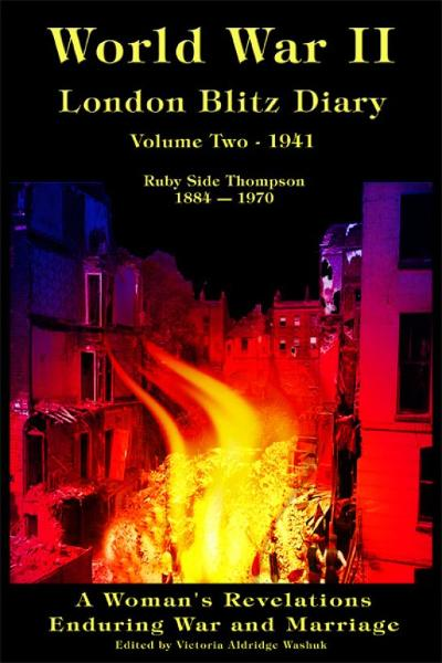 World War II London Blitz Diary, Volume Two, 1941 By: Victoria Washuk