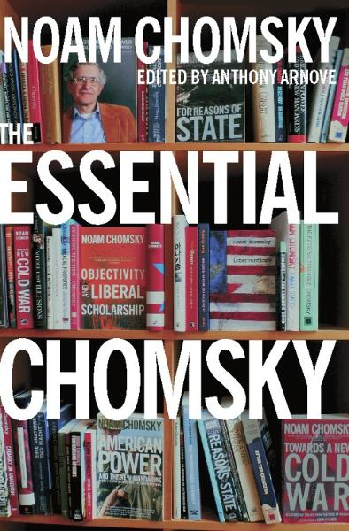 The Essential Chomsky By: Noam Chomsky