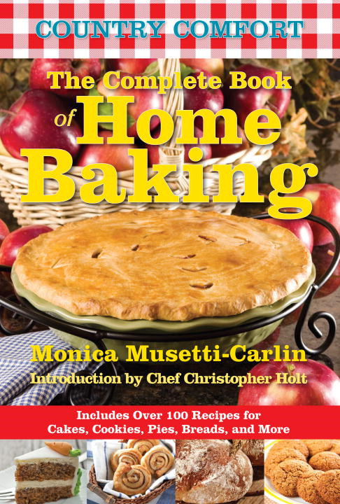 The Complete Book of Home Baking: Country Comfort By: Monica Musetti-Carlin