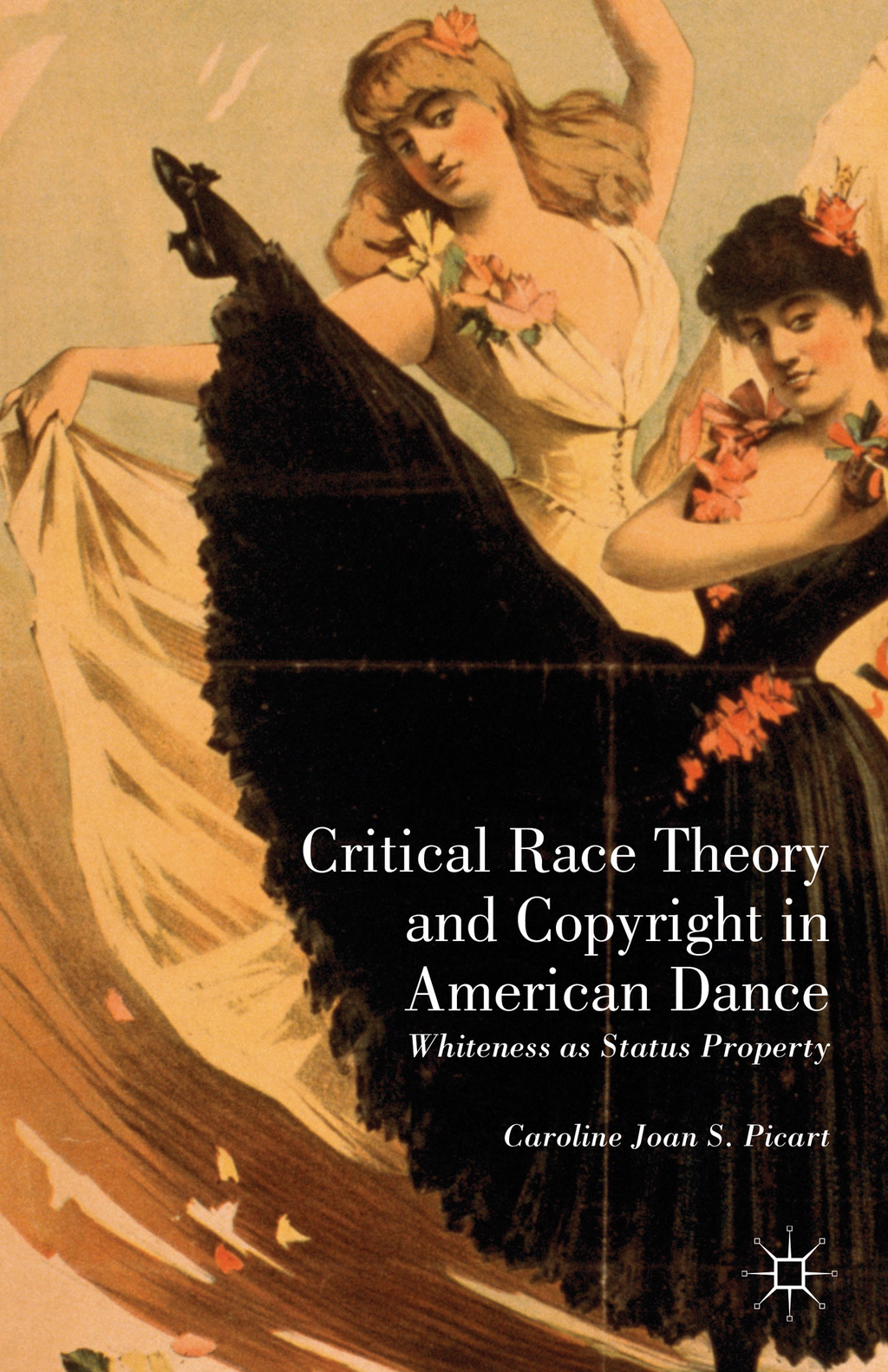 Critical Race Theory and Copyright in American Dance Whiteness as Status Property