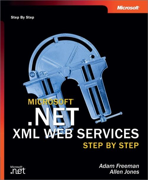 Microsoft® .NET XML Web Services Step by Step