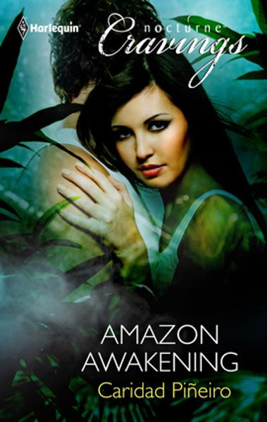 Amazon Awakening By: Caridad Pineiro
