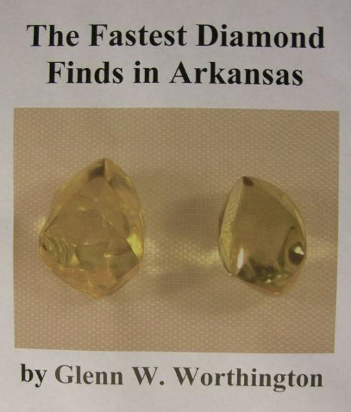 The Fastest Diamond Finds in Arkansas By: Glenn W. Worthington