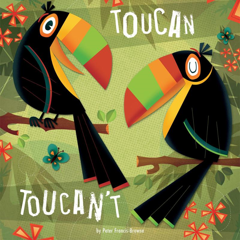 Toucan Toucan't By: Peter Francis-Browne, Rita Gianetti