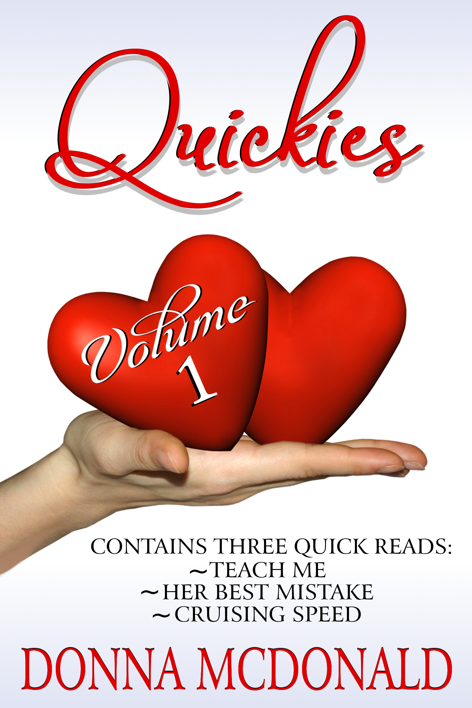 Quickies Volume 1 (Contemporary Romance, Romance Anthologies) By: Donna McDonald