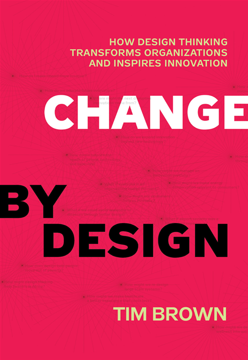 Change by Design By: Tim Brown